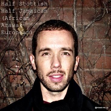 Half-ScottishHalf-JamaicanAfricanArawakEuropean