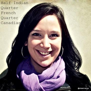 HalfIndian_QuarterFrench_QuarterCanadian