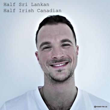 HalfSriLankan_HalfIrishCanadian-copy