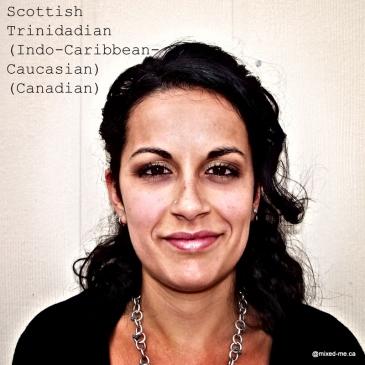 Scottish-TrinidadianIndo-Caribbean-CaucasianCanadian